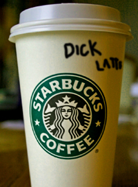 Starbucks is introducing new dick flavored coffee drinks.